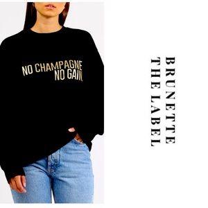 NO CHAMPAGNE NO GAIN - Brunette Label pullover.